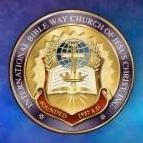 INTERNATIONAL BIBLE WAY CHURCH OF JESUS CHRIST